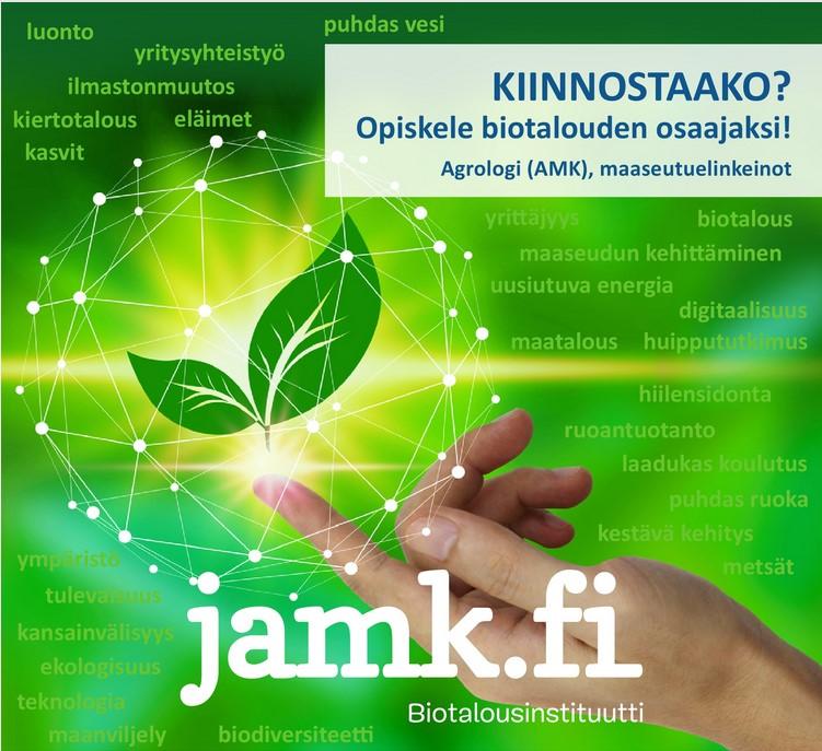 Biotalousinstituutin esite. Biotalousinstituutissa voit opiskella biotalouden osaajaksi maaseutuelinkeinojen tutkinto-ohjelmassa. Suoritettava tutkinto on Agrologi (amk).